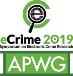 ECRIME 2019 – SYMPOSIUM ON ELECTRONIC CRIME RESEARCH